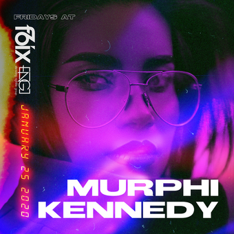 F6ix Friday's Presents: #THE6iX w/ Murphi Kennedy