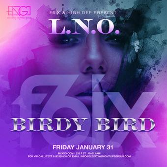 F6ix Friday's Presents: LNO Birdy Bird