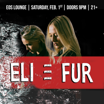 Eli & Fur at EOS Lounge - 2.1.20
