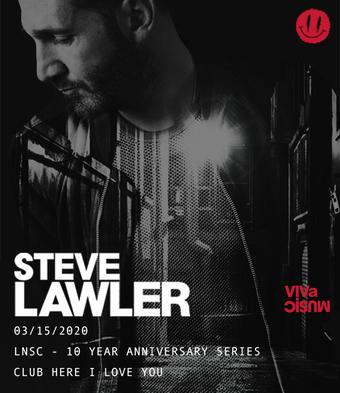 Steve Lawler - LNSC 10 Year Anniversary Series