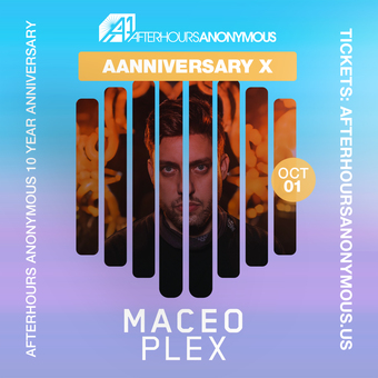 AfterHours Anonymous presents: MACEO PLEX