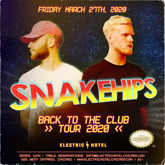 SNAKEHIPS: Back To The Club 2020 Tour
