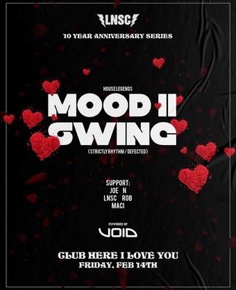 Mood II Swing - Valentine's Day - LNSC 10 Year Anniversary Series