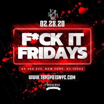 Fuck it Fridays @ Ainsworth East Village 2/28