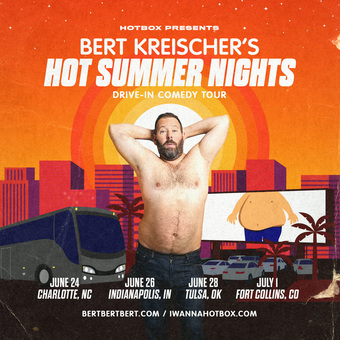 BERT KREISCHER's Hot Summer Nights Drive-In Comedy Tour (Charlotte, NC) presented by HOTBOX