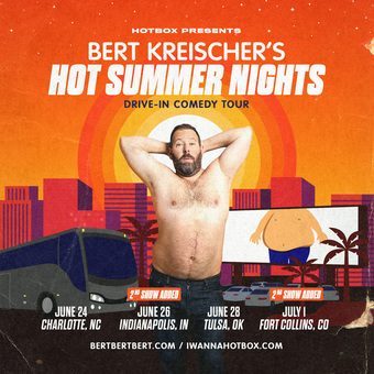 BERT KREISCHER's Hot Summer Nights Drive-In Comedy Tour (Indianapolis, IN) presented by HOTBOX