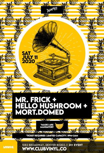 TheHundred Presents Mr. Frick + Hello Hushroom + Mort.domed