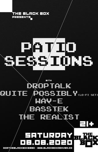 Patio Sessions:  DropTalk, Quite Possibly (lo-fi), Wav-e, BassTEK, & The Realist