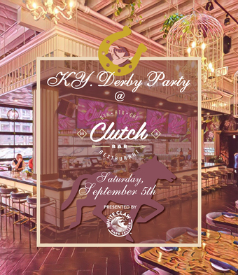 Kentucky Derby Watch Party at Clutch
