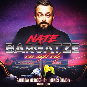 NATE BARGATZE: One Night Only - Drive-In Tour (Charlotte, NC)