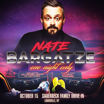 NATE BARGATZE: One Night Only - Drive-In Tour (Louisville, KY)