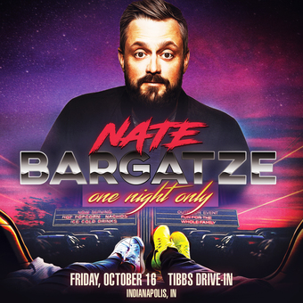 NATE BARGATZE: One Night Only - Drive-In Tour (Indianapolis, IN)