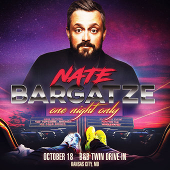 NATE BARGATZE: One Night Only - Drive-In Tour (Kansas City, MO)