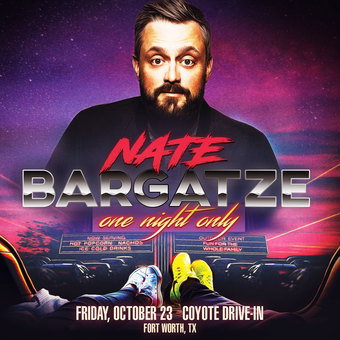 NATE BARGATZE: One Night Only - Drive-In Tour (Fort Worth, TX)