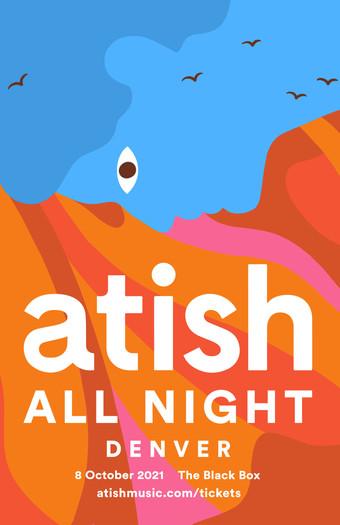 Atish: All Night Denver