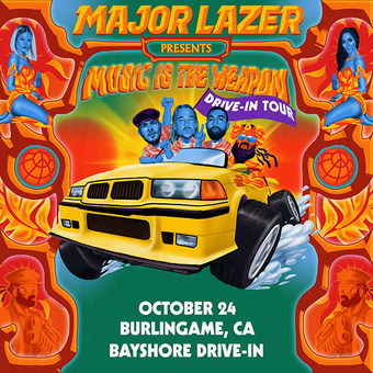 MAJOR LAZER: Music Is The Weapon Drive-In Tour (Burlingame, CA)