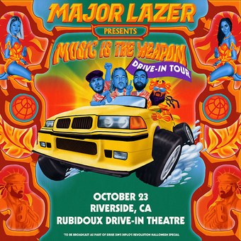 MAJOR LAZER: Music Is The Weapon Drive-In Tour (Riverside, CA)