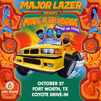 MAJOR LAZER: Music Is The Weapon Drive-In Tour (Fort Worth, TX)