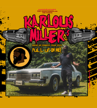 KARLOUS MILLER'S DRIVE UP COMEDY TOUR: PULL UP ON ME!