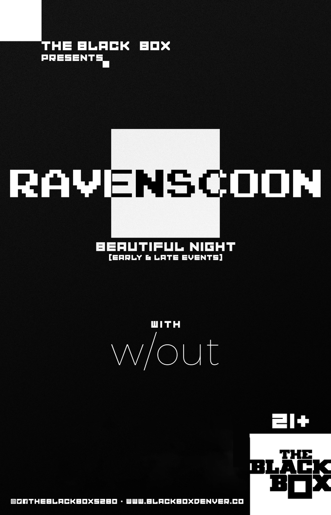 Ravenscoon - Beautiful Night w/ w/out (Early Event)