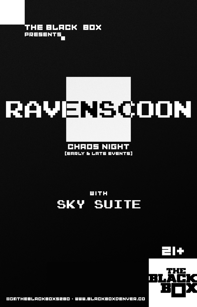 Ravenscoon - Chaos Night w/ Sky Suite (Early Event)