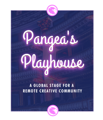 Pangea's Playhouse