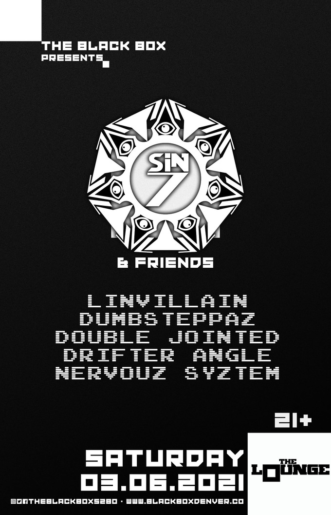Sin7 & Friends: Linvillain, Dumbsteppaz, Double Jointed, Drifter Angle, Nervouz System