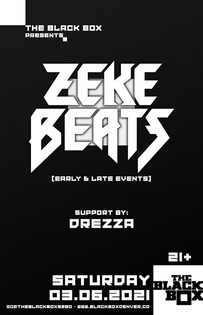 ZEKE BEATS w/ Drezza (Late Event)
