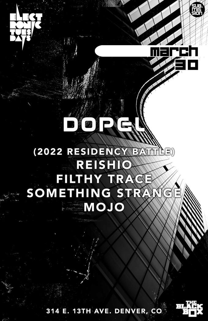 Electronic Tuesdays: Dopel + (2022 Residency Battle) REISHIO, Filthy Trace, Something Strange, MOJO