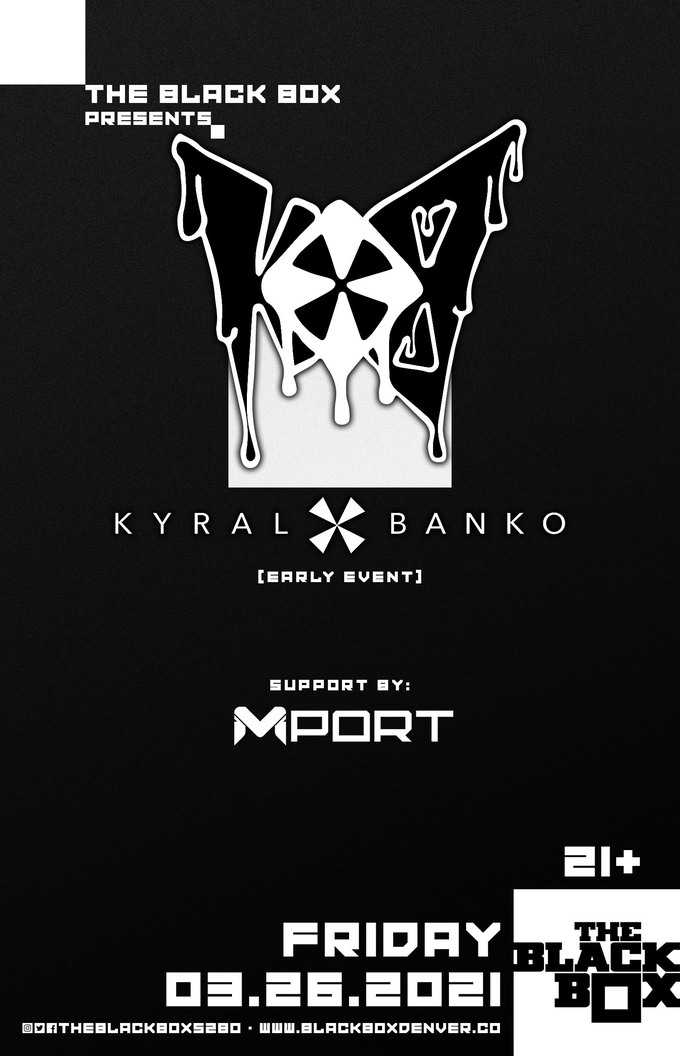 Kyral x Banko w/ Mport (Early Event)
