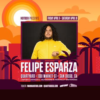 FELIPE ESPARZA @ Quartyard SD (Saturday April 10th)