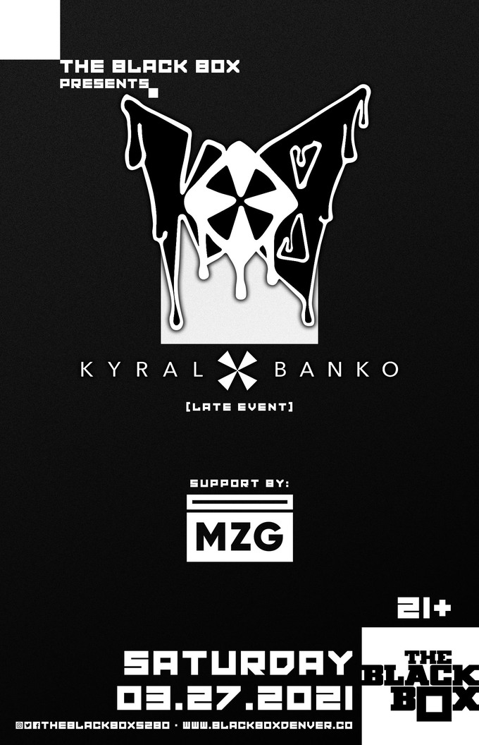 Kyral x Banko w/ MZG (Late Event)