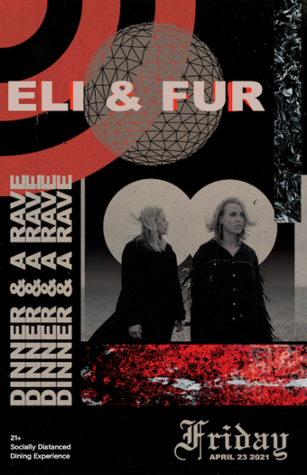 Dinner & A Rave w/ Eli & Fur