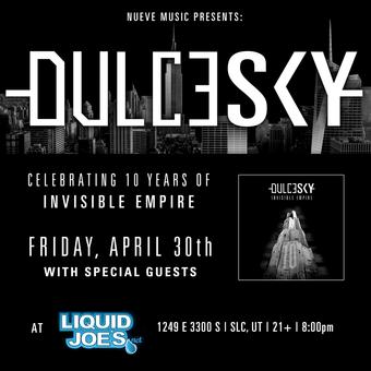 DulceSky - Invisible Empire 10th Anniversary Show
