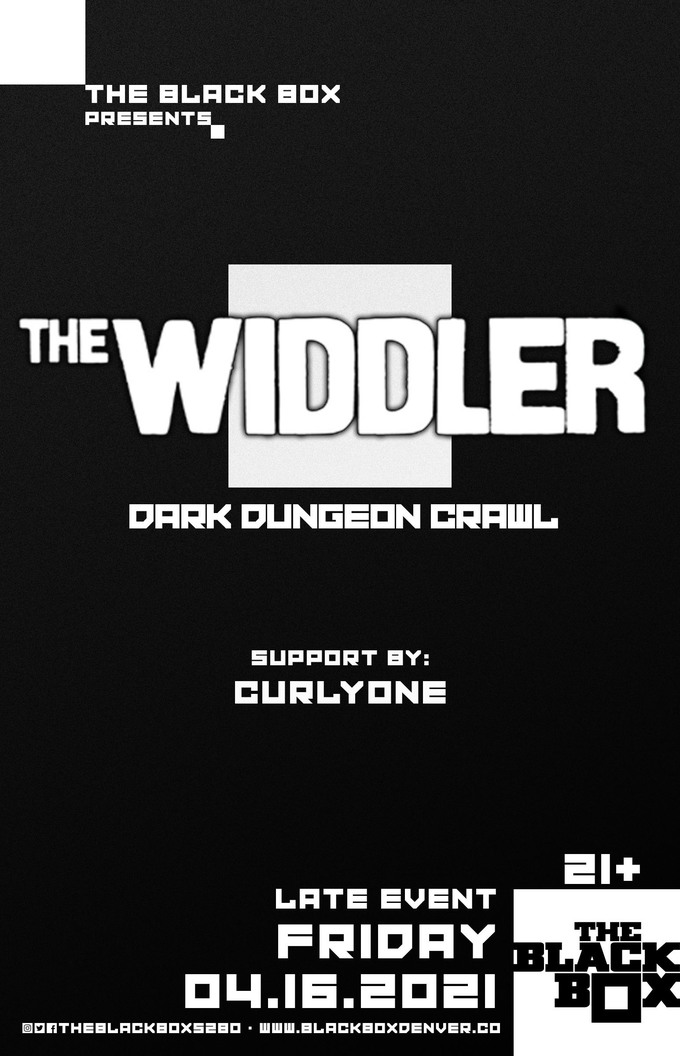 The Widdler - Dark Dungeon Crawl w/ CurlyOnE (Late Event)
