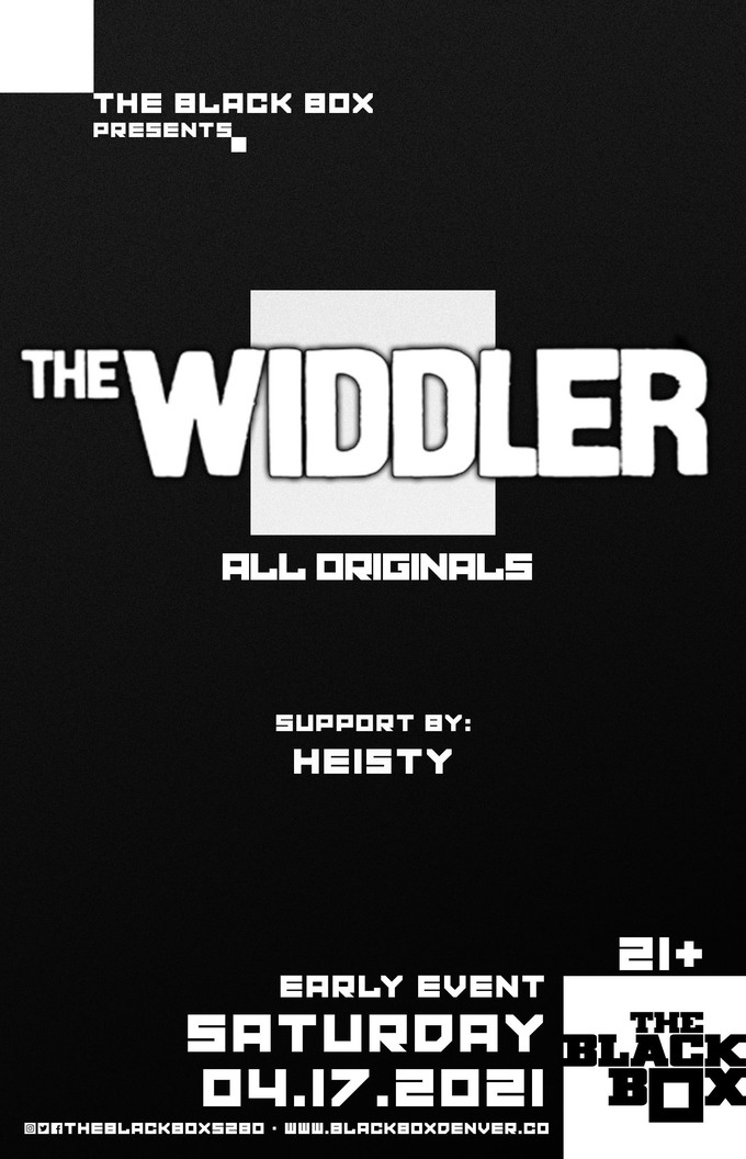 The Widdler - All Originals w/ Heisty (Early Event)