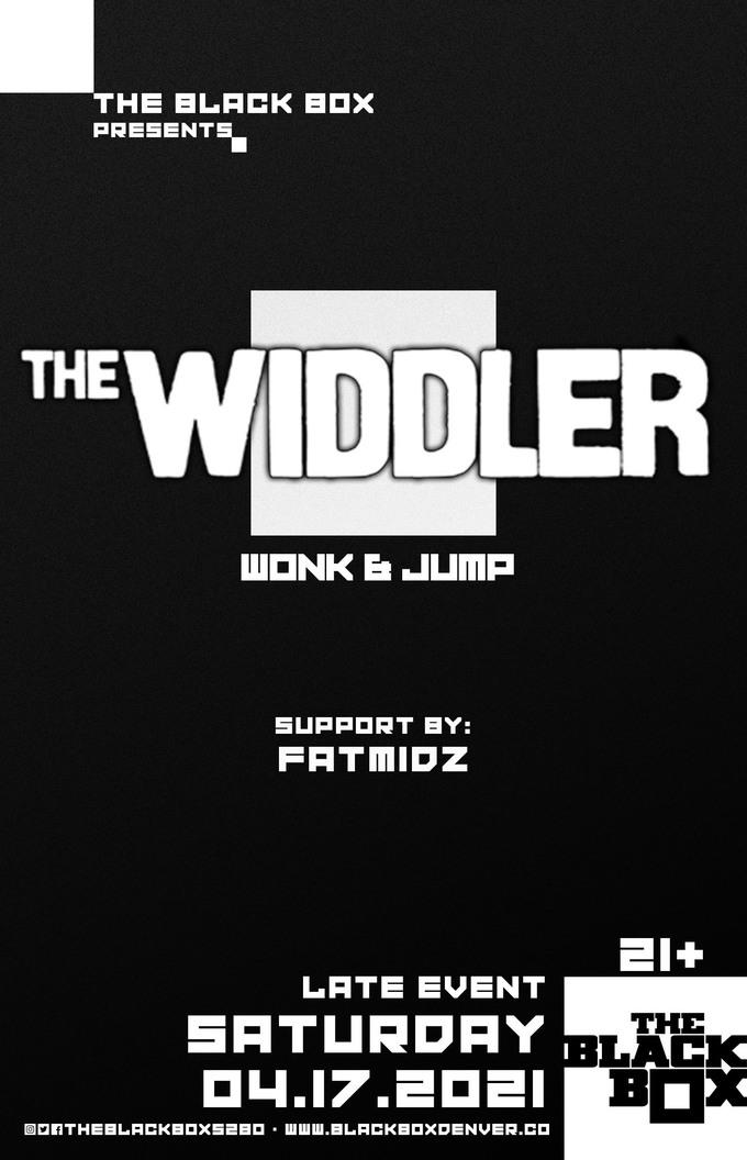The Widdler - Wonk & Jump w/ FatMidz (Late Event)