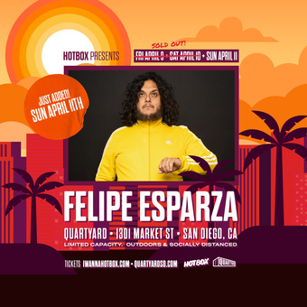 FELIPE ESPARZA @ Quartyard SD (Sunday April 11th)