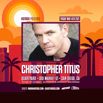 CHRISTOPHER TITUS @ Quartyard SD (Friday May 14)