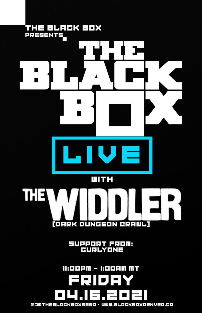 The Widdler: Dark Dungeon Crawl + CurlyOnE (PPV Stream)