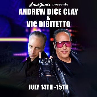 Special Event: Double Headliner Andrew Dice Clay & Vic DiBitetto w/ Special Guest Eleanor Kerrigan