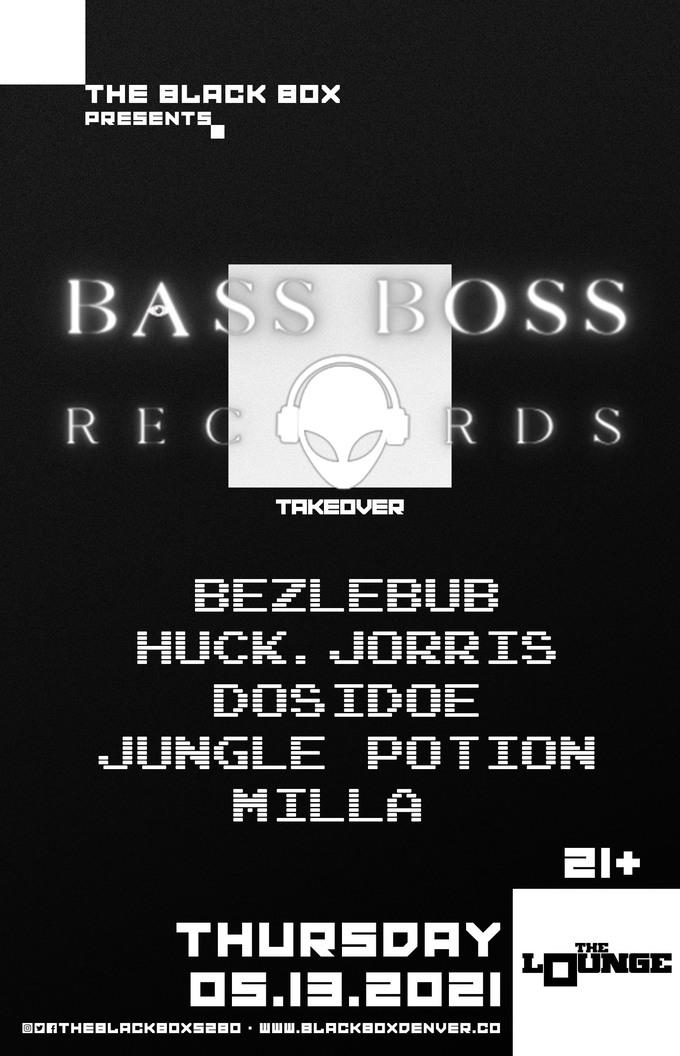Bass Boss Records Takeover: Bezlebub, Huck.Jorris, DosiDoe, Jungle Potion, Milla