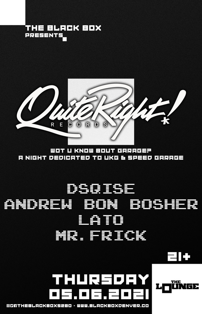 Quite Right Records Takeover: Wot U Know Bout Garage? - DSQISE, Andrew Bon Bosher, Lato, Mr.Frick