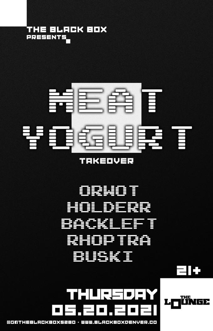 Meat Yogurt Takeover: OrWot, holderr, BackLeft, Rhoptra, Buski