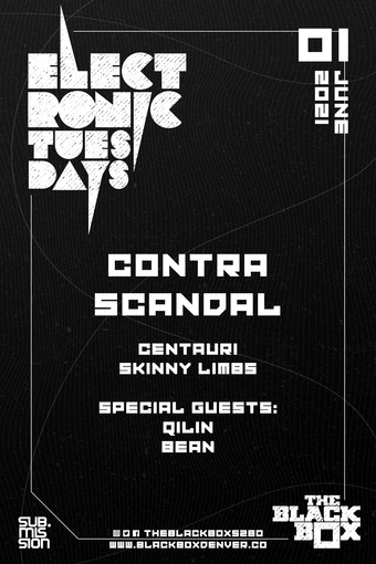 Electronic Tuesdays: Contra Scandal + (Residency Battle) Centauri, Skinny Limbs. Special Guests: Qilin & Bean