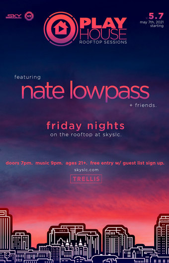 Playhouse: Rooftop Sessions with Nate Lowpass (21+)