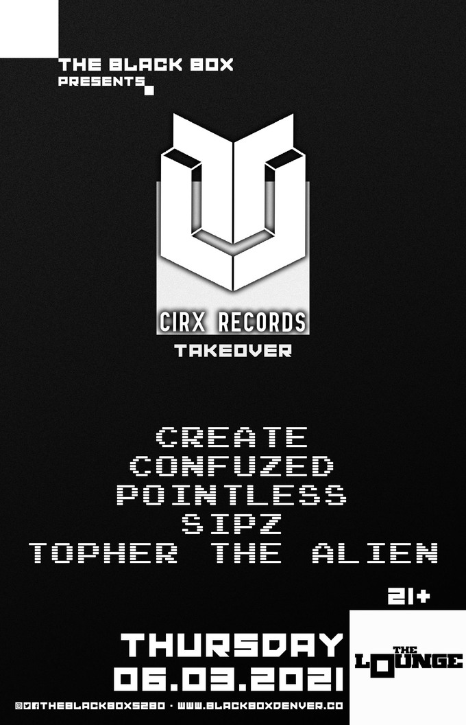Cirx Records Takeover: Create, Confuzed, Pointless, Sipz, Topher The Alien