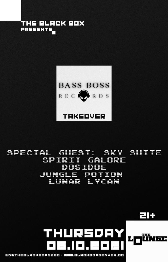 Bass Boss Records: Special Guest - Sky Suite, Spirit Galore, Dosidoe, Jungle Potion, Lunar Lycan