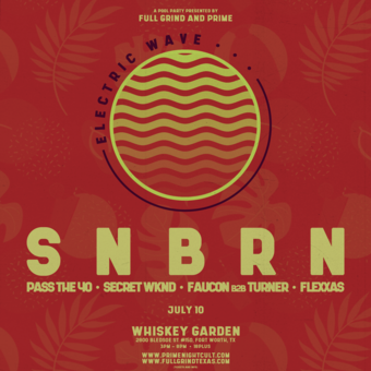 SNBRN at Electric Wave (Ft.Worth)