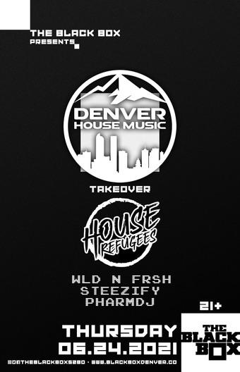 Denver House Music Takeover: House Refugees, WLD N FRSH, Steezify, pharmDJ